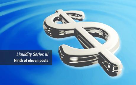 Liquidity Series III: Ninth of eleven posts